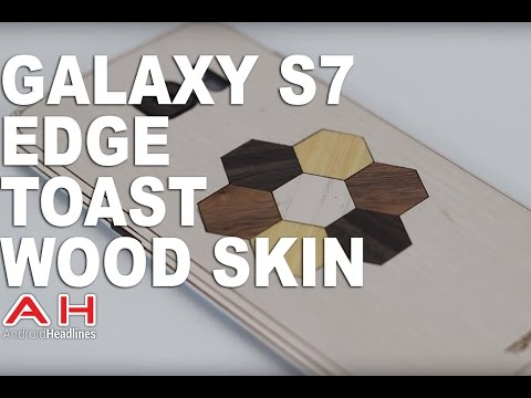 Galaxy S7 Edge Toast Skin Installation and Review
