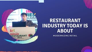 Restaurant industry today is about
