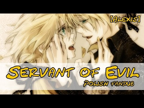 Servant Of Evil~悪ノ召使 (polish Fandub)【alexis】 video