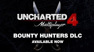 Uncharted 4: A Thief's End - Bounty Hunters Multiplayer DLC Trailer