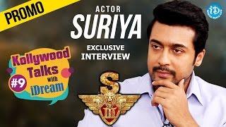 #Singam3 (S3) || Suriya Exclusive Interview - Promo || Kollywood Talks With iDream #9