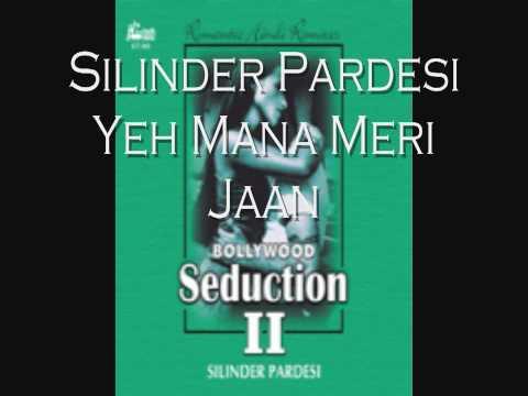 Silinder Pardesi - Yeh Mana Meri Jaan