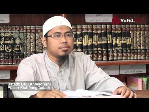 Ceramah Singkat : Pilihan Allah Yang Terbaik - Ustadz Lalu Ahmad Yani
