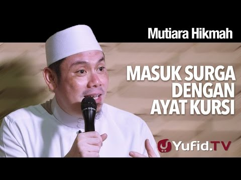 Mutiara Hikmah: Masuk Surga Dengan Ayat Kursi - Ustadz Ahmad Zainuddin, Lc.