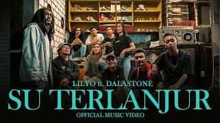LILYO - Su Terlanjur ft. Dalastone ( )