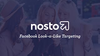 How to set up Facebook Lookalike Audience Campaigns with Nosto