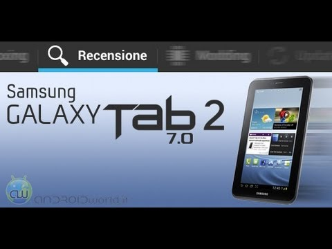 Samsung Galaxy Tab 2 7.0. recensione in italiano by AndroidWorld.it