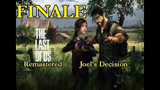LIVE! Last of Us: Remastered - 8: Joel's Decision (Finale)