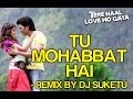 Tu Mohabbat Hai Remix Video Song Tere Naal Love Ho Gaya Riteish Genelia Atif Aslam mp3