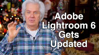 Lightroom 6 Update Now Available - It's The Last One