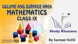 Volume and Surface Area - Class 9 - Mathematics (CBSE) - Sameer Kohli | Study Khazana