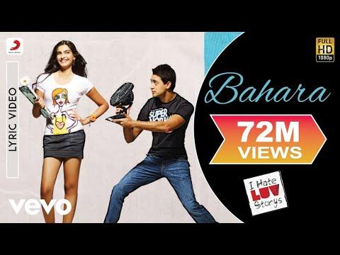 I Hate Luv Storys - Bahara Lyric | Sonam Kapoor, Imran Khan