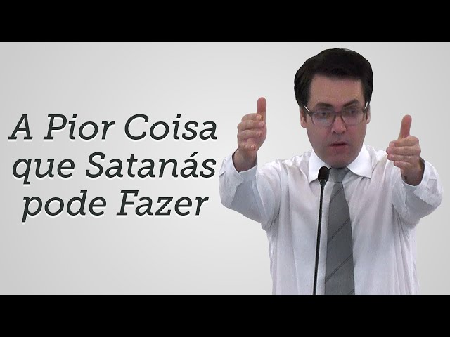 [Trecho] A Pior Coisa que Satanás pode Fazer - Leandro Lima