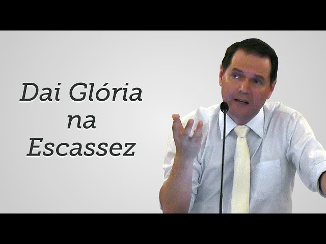 [Trecho] Dai Glória na Escassez - Sérgio Lima