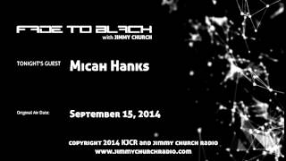 Ep.125 FADE to BLACK Jimmy Church w/ Micah Hanks UFO Mouth of the South LIVE on air