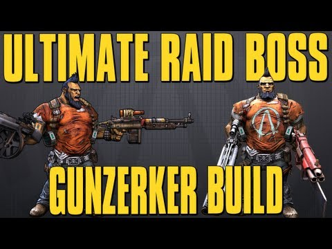 Borderlands 2 - Improved Gunzerker Raid Boss Build