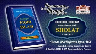 Ensiklopedi Fiqih Islam - BAB SHOLAT | Ust. Abu Hafizhah Irfan, MSI