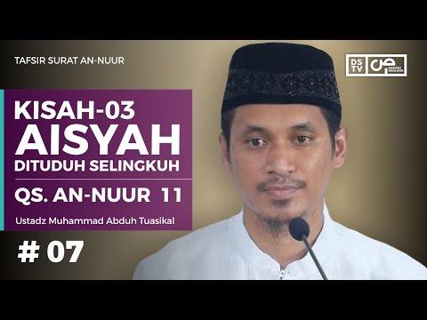 Tafsir An-Nuur 07 (ayat 11) : Kisah Aisyah Dituduh Selingkuh (03) - Ustadz M Abduh Tuasikal