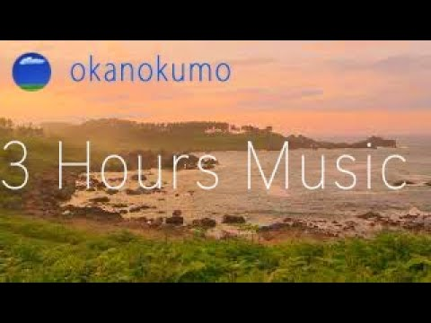 3 hours relaxing music.piano music,background music,okanokumo 〜癒しの動画