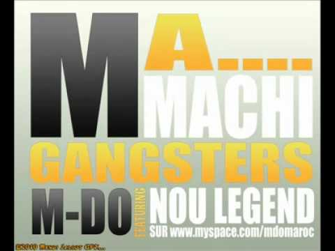 M-DoMaroc Ma... Machi Gangsters. feat Nou Legend