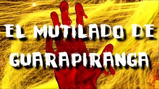 El mutilado de Guarapiranga