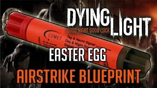 Dying Light Easter Egg | Airstrike Blueprint Location Tutorial