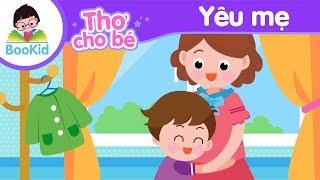 Bài thơ Yêu mẹ   Thơ cho bé   Thơ thiếu nhi   Thơ mầm non   Giáo dục trẻ em   Bookid