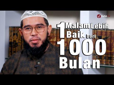 Ceramah Singkat : 1 Malam Lebih Baik Dari 1000 Bulan - Ustadz Muhammad Nuzul Dzikri,Lc.