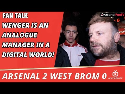 Arsenal 2 West Brom 0 | Arsene Wenger Is An Analogue Manager In A Digital World!