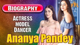 Ananya Pandey  | Student of the year 2 actress | Lifestyle | Biography | Bollywood actress | Model