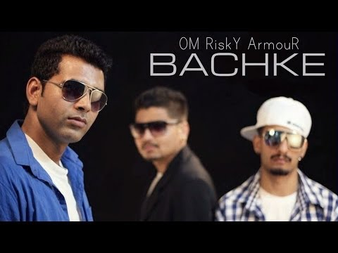 Bachke - Om, Risky & Armour (audio) video