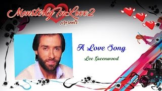 Lee Greenwood - A Love Song