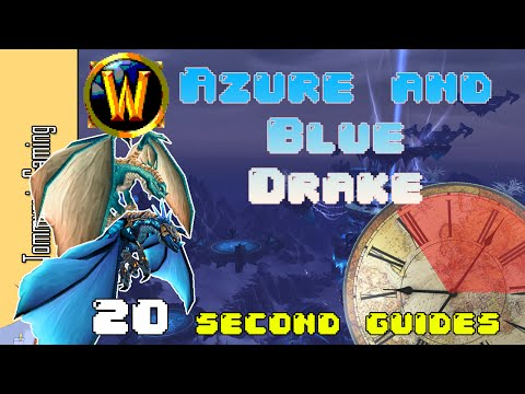 [WoW] 20 Second Guides: How to Get The Blue/Azure Drake Mounts