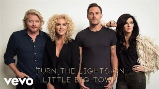 Little Big Town Turn The Lights On