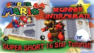 Super Mario 64: SUPER SHORT 16 Star - Speed Run Tutorial (Beginner)