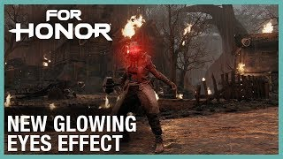 For Honor: New Glowing Eyes Effect | Week of 08/15/2019 | Weekly Content Update | Ubisoft [NA]