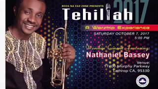 Tehillah Concert 2017 with Nathaniel Bassey