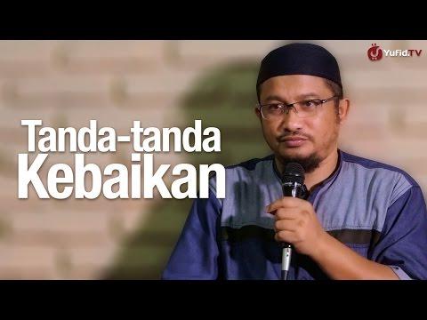Kajian Islam: Tanda-tanda Kebaikan - Ustadz Abdullah Taslim, MA.