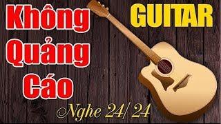 Hòa Tấu Guitar Không Lời   Nhạc Guitar Phòng Trà Hải Ngoại   Nhạc Không Quảng Cáo   Trực Tiếp 24/24