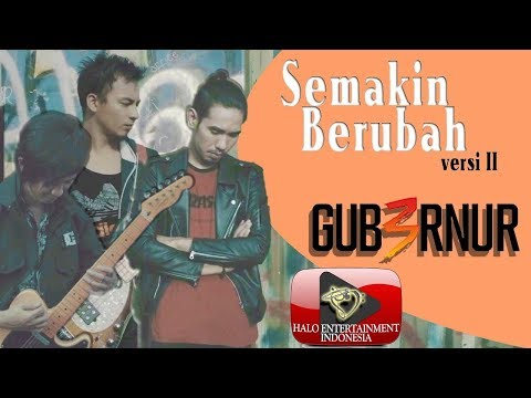 Download GUB3RNUR BAND - SEMAKIN BERUBAH -   VERSION 2 Mp4 baru