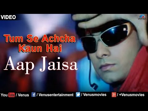Aap Jaisa Full Video Song : Tum Se Achcha Kaun Hai   Nakul Kapoor, Aarti Chabaria, Kim Sharma   video