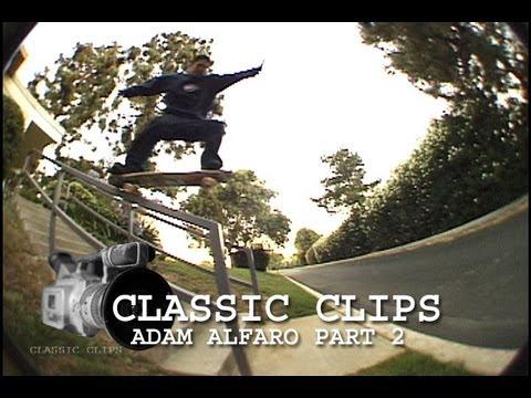 Adam Alfaro Skateboarding Classic Clips #84 Part 2