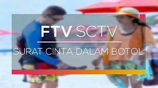 FTV SCTV  - Surat Cinta Dalam Botol