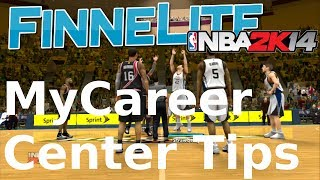 NBA 2K14: My Career Center Bigman Tips