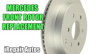 Mercedes Rotor Replacement - Front Rotors