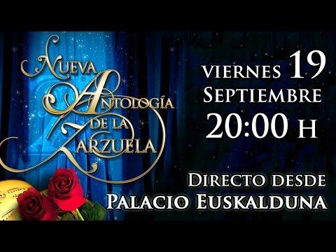 Nueva Antología de la Zarzuela - Palacio Euskalduna (Bilbao) - 19 de Septiembre, 20:00