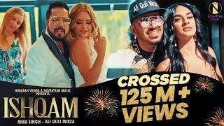 Ishqam | Official Video | Mika Singh Ft. Ali Quli Mirza | Latest Song 2020 | Navrattan Music