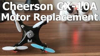 Cheerson CX-10 Replace Motor Disassemble