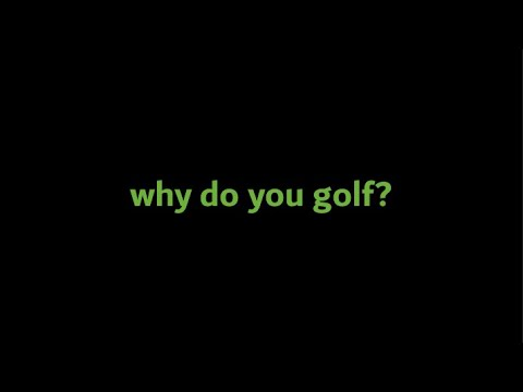WHY DO YOU GOLF? // why I play the game // intro to fore to four golf