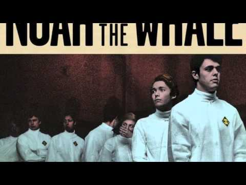 Noah and the Whale - Now Is The Time